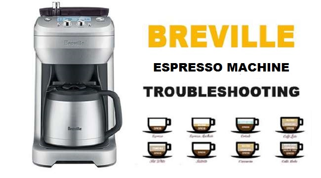 Breville Espresso Machine Troubleshooting Guide