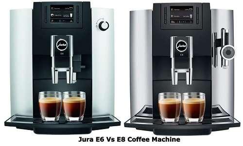 Jura E6 Vs E8