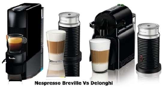 Nespresso Breville Vs Delonghi - Why Should You Buy Breville